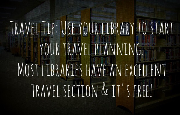 Libraries have an excellent travel section free to use.