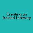 Creating an Ireland Itinerary