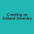 Creating an Ireland Itinerary