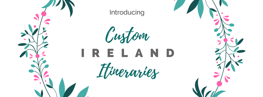 Introducing Custom Ireland Itineraries